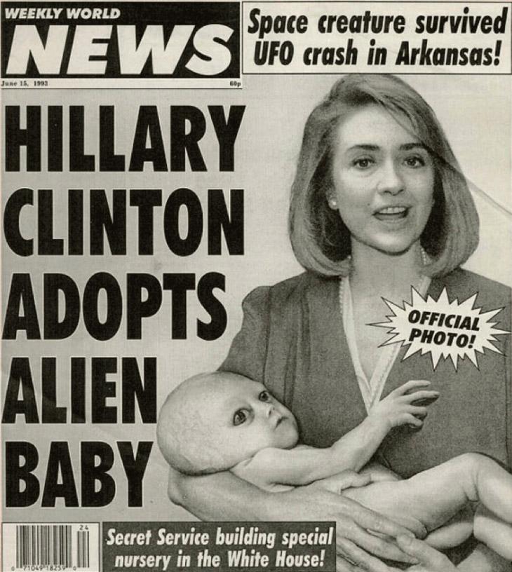힐러리 클린턴은 외계인 문제와 관련해 황당한 보도를 겪기도 했다. 1996년 <위클리 월드 뉴스>는 클린턴이 외계인 아기를 입양했다고 보도하며, 외계인 아기를 안고 있는 합성사진까지 게재했다. 사진 출처 뉴욕타임스
