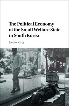 양재진 교수의 <작은 복지국가 한국의 정치경제학>(The Political Economy of the Small Welfare State in South Korea) 표지. 이 책은 영문으로만 출간되었다.